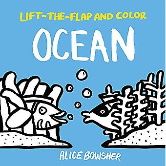 Lift-The-Flap and Color - Ocean by Alice Bowsher - 9781847809322 Book