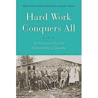 Hard Work Conquers All: Building the Finnish Community in Canada
