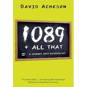 1089 and All That: A Journey into Mathematics (Paperback) by Acheson David