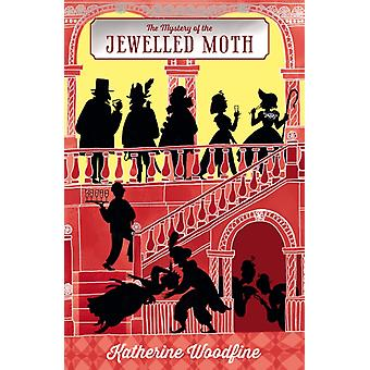The Mystery of the Jewelled Moth (Paperback) by Woodfine Katherine