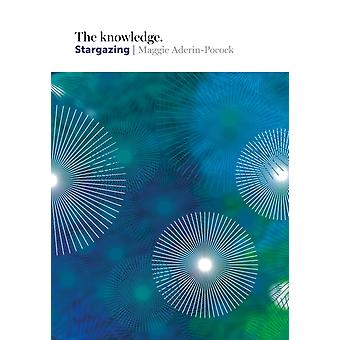 The Knowledge: Stargazing (Hardcover) by Aderin-Pocock Maggie