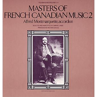 Alfred Montmarquette - Alfred Montmarquette: Vol. 2-Masters of French-Canadian Music [CD] USA import