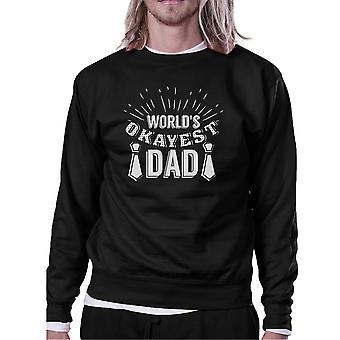 World's Okayest Dad Unisex Funny Design Sweatshirt Witty Dad Gifts