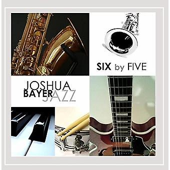 Joshua Bayer - sześć przez pięć import USA [CD]