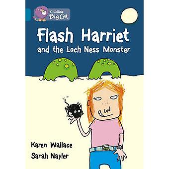 Flash Harriet and the Loch Ness Monster by Karen Wallace & Sarah Nayler &  Collins Big Cat