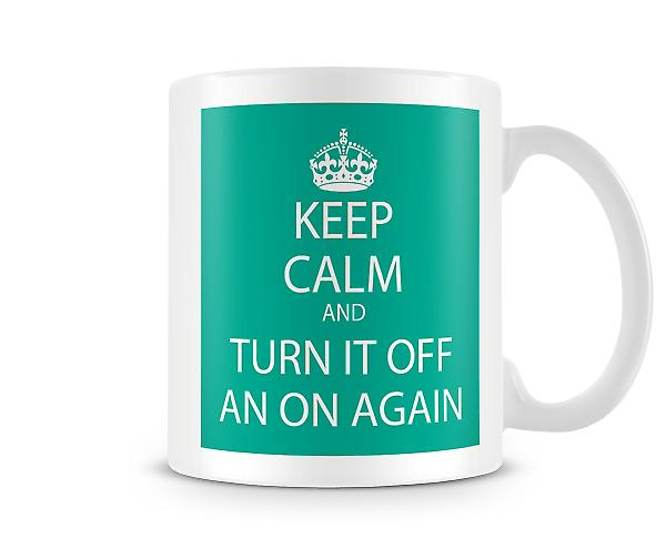 Keep Calm And Turn It Off And On Again Printed Mug