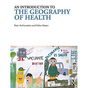 Introduction à la géographie de la santé par Peter Anthamatten