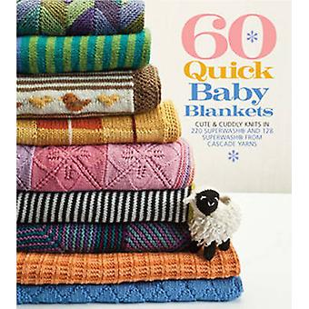 60 Quick Baby Blankets by Sixth&spring Books