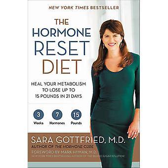 Het hormoon Reset dieet - genezen uw metabolisme te verliezen van maximaal 15 pond