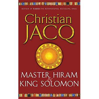 Master Hiram and King Solomon by Christian Jacq - 9780671028572 Book