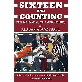 Sixteen and Counting - The National Championships of Alabama Football