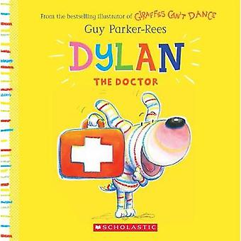 Dylan the Doctor by Dylan the Doctor - 9781338255805 Book