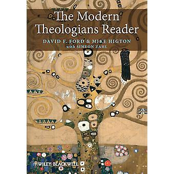 The Modern Theologians Reader by David F. Ford - Mike Higton - Simeon