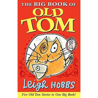 The Big Book of Old Tom by Leigh Hobbs - 9781743318447 Book