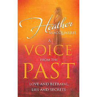 A Voice from the Past by Heather MacQuarrie - 9781783060047 Book