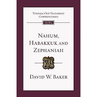Nahum - Habakkuk and Zephaniah - An Introduction and Commentary by Dav