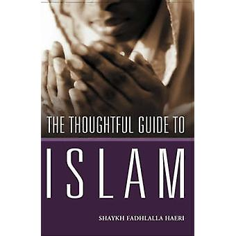 The Thoughtful Guide to Islam (192nd) by Shaykh Fadhlalla Haeri - 978