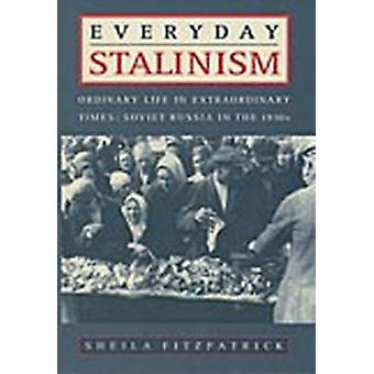 Everyday Stalinism - Ordinary Life in Extraordinary Times - Soviet Rus