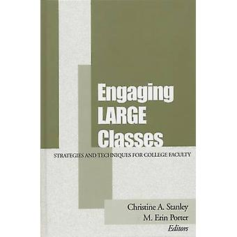 Engaging Large Classes - Strategies and Techniques for College Faculty