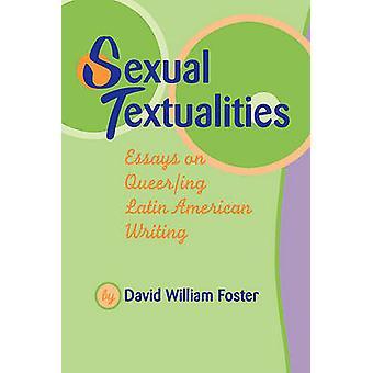 Sexuelle Textualitäten - Essays On Queer/Ing Latin American Writing von Da