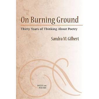 Auf brennende Boden - dreißig Jahre des Nachdenkens über Poesie von Sandra M.
