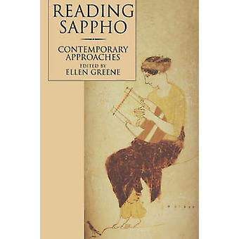 Reading Sappho - Contemporary Approaches by Ellen Greene - 97805202060