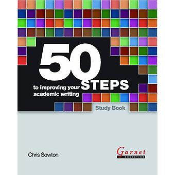 50 Steps to Improving Your Academic Writing (Student Manual/Study Gui