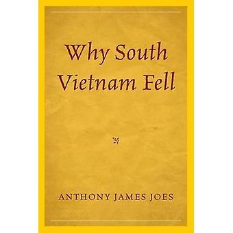 Por qué Vietnam del Sur cayó por Anthony James Joes - libro 9781498503914