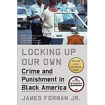 Locking Up Our Own: Crime and�Punishment in Black America