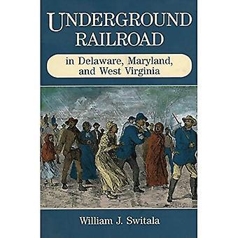 Underground Railroad in Delaware, Maryland und West Virginia