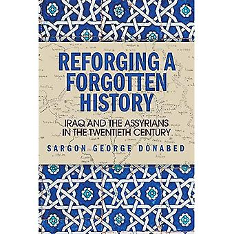 Reforging a Forgotten History: Iraq and the Assyrians in the 20th Century