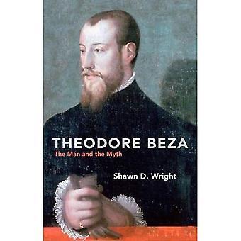 Theodore Beza: The Man and the Myth (Biography)