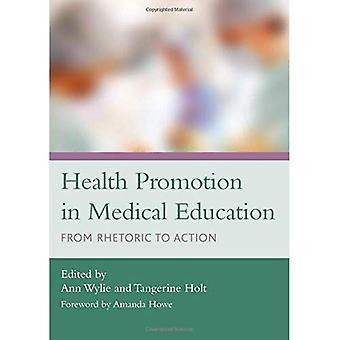 Terveyden edistämisen lääketieteellinen koulutus: retoriikasta toimia
