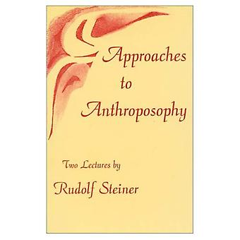 Approaches to Anthroposophy: Human Life from the Perspective of Spiritual Science