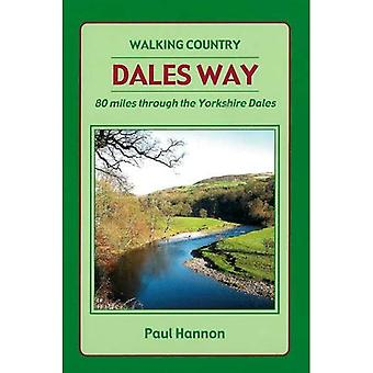 Dales Way 2012: 80 Miles Through the Yorkshire Dales (Walking Country)