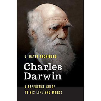 Charles Darwin: Ein Nachschlagewerk zu leben und Werk (signifikanten Stellen in der Weltgeschichte)