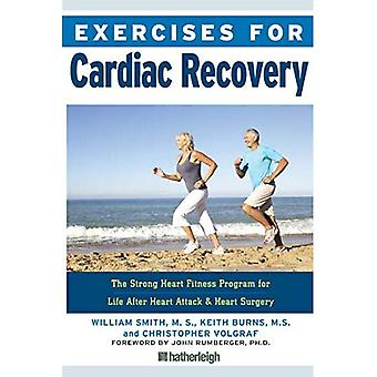 Exercises For Cardiac Recovery: The Strong Heart Fitness Program for Life After Heart Attack & Heart� Surgery