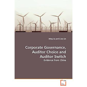 Corporate Governance Auditor Choice and Auditor Switch  Evidence from China by Liu & Ming