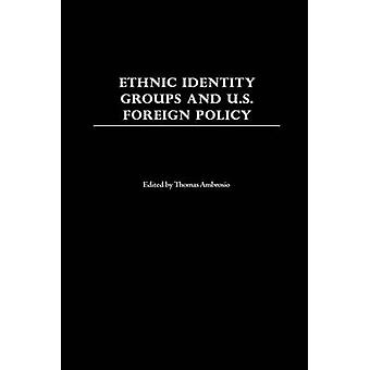 Ethnic Identity Groups and U.S. Foreign Policy by Ambrosio & Thomas