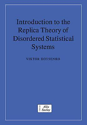 Introduction to the Replica Theory of Disorderouge Statistical Systems by Dotsenko & Viktor