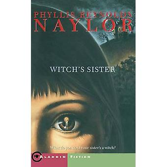 The Witchs Sister by Naylor & Phyllis Reynolds