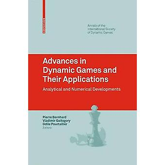 Advances in Dynamic Games and Their Applications  Analytical and Numerical Developments by Bernhard & Pierre