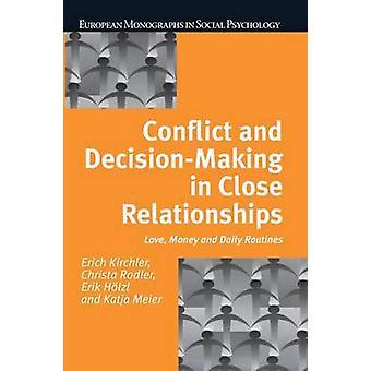 Konflikter och fatta beslut i nära relationer kärlek pengar och dagliga rutiner genom Kirchler & Erich