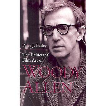 L'arte di riluttante Film di Woody Allen da Bailey & Peter J.