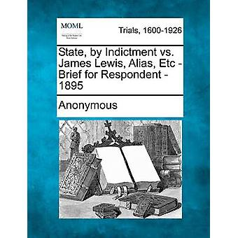 State by Indictment vs. James Lewis Alias Etc  Brief for Respondent  1895 by Anonymous