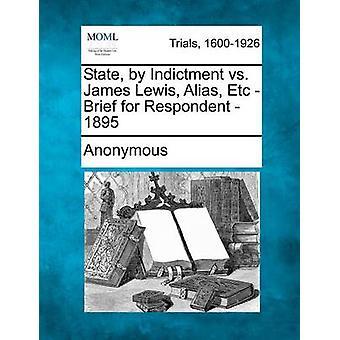 Staten ved tiltale vs James Lewis Alias Etc kort for respondenten 1895 av anonym