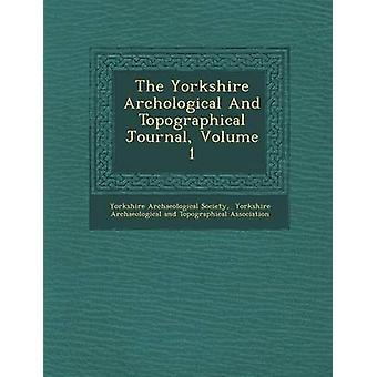 El Yorkshire arqueológico y topográfico Journal volumen 1 por sociedad de Yorkshire y arqueológico