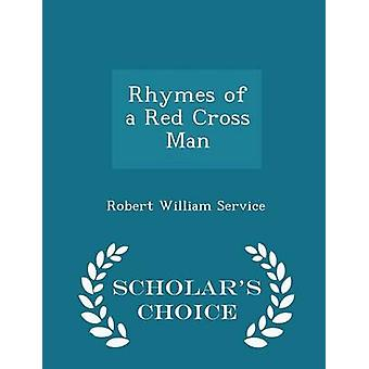 Rhymes of a Red Cross Man  Scholars Choice Edition by Service & Robert William