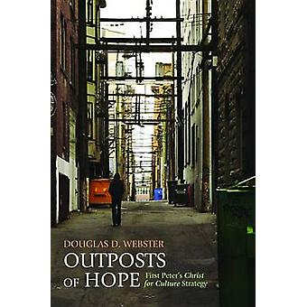 Outposts of Hope by Webster & Douglas D.
