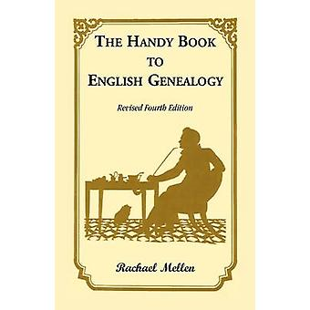 The Handy Book to English Genealogy Revised Fourth Edition by Mellen & Rachael